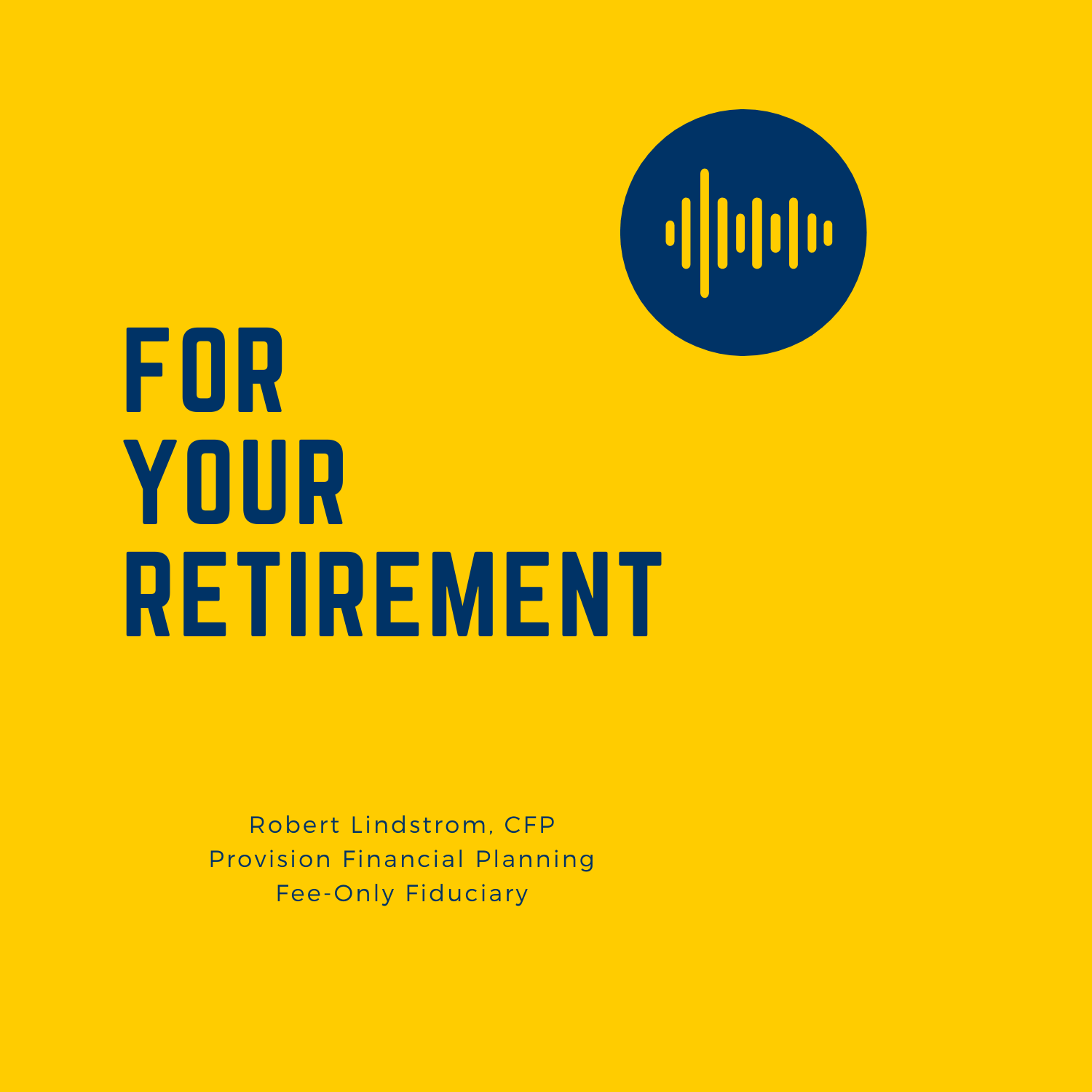 for your retirement podcast